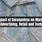 coronavirus impact marketing, retail, technology